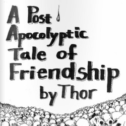 A Post Apocolyptic Tale of Friendship